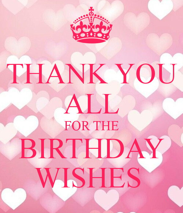 Best ideas about Thank You Messages For Birthday Wishes . Save or Pin THANK YOU ALL FOR THE BIRTHDAY WISHES Poster Now.
