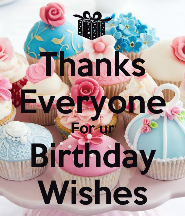 Best ideas about Thanks Everyone For The Birthday Wishes . Save or Pin Thanks Everyone For ur Birthday Wishes Poster Now.