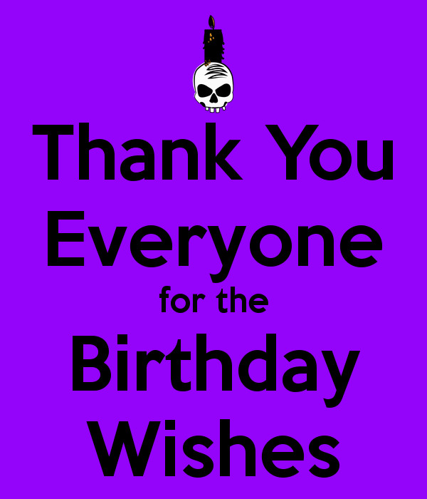 Best ideas about Thanks Everyone For The Birthday Wishes . Save or Pin Thank You Everyone for the Birthday Wishes KEEP CALM AND Now.
