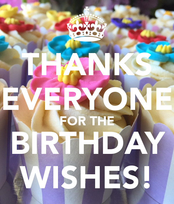 Best ideas about Thanks Everyone For The Birthday Wishes . Save or Pin THANKS EVERYONE FOR THE BIRTHDAY WISHES Poster Now.