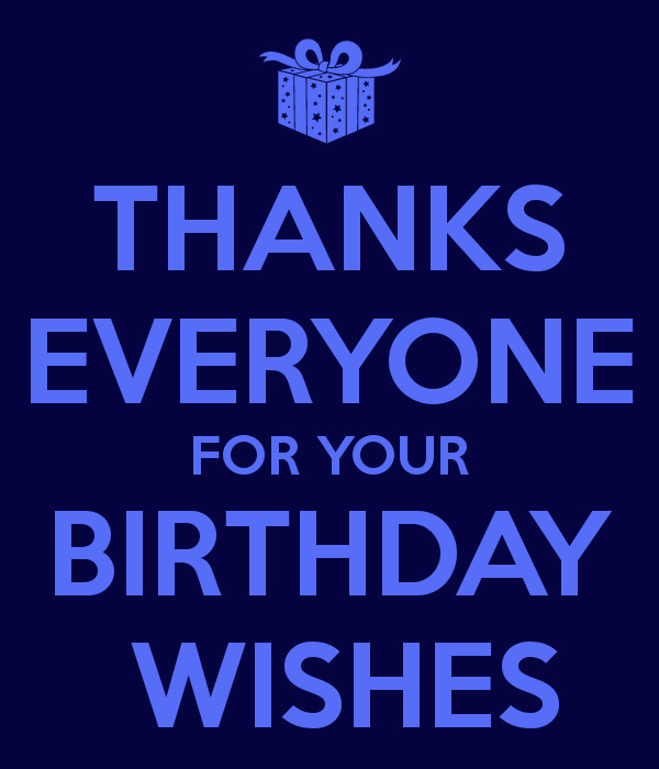 Best ideas about Thanks Everyone For The Birthday Wishes . Save or Pin THANKS EVERYONE FOR YOUR BIRTHDAY WISHES Poster Now.