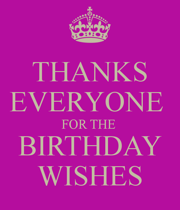 Best ideas about Thanks Everyone For The Birthday Wishes . Save or Pin thanks for birthday wishes ments Now.