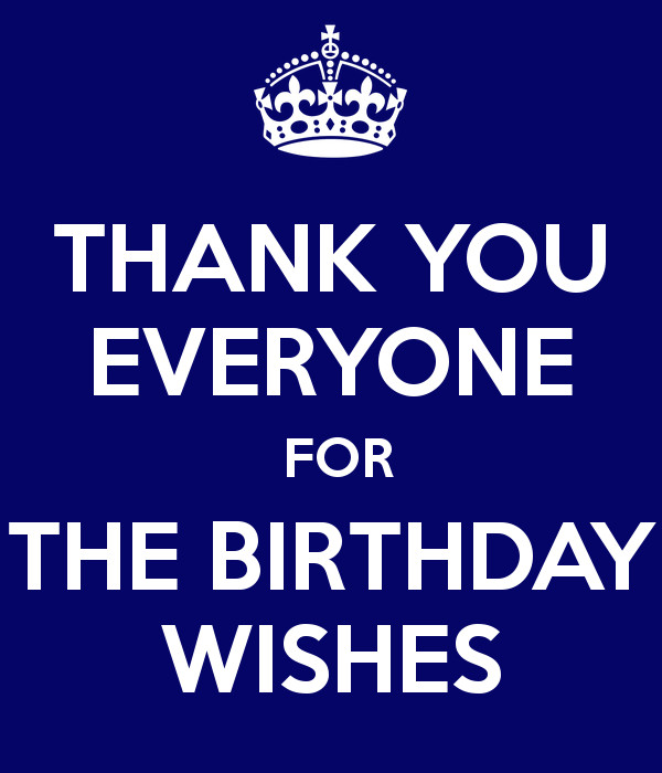 Best ideas about Thanks Everyone For The Birthday Wishes . Save or Pin THANK YOU EVERYONE FOR THE BIRTHDAY WISHES Poster Now.