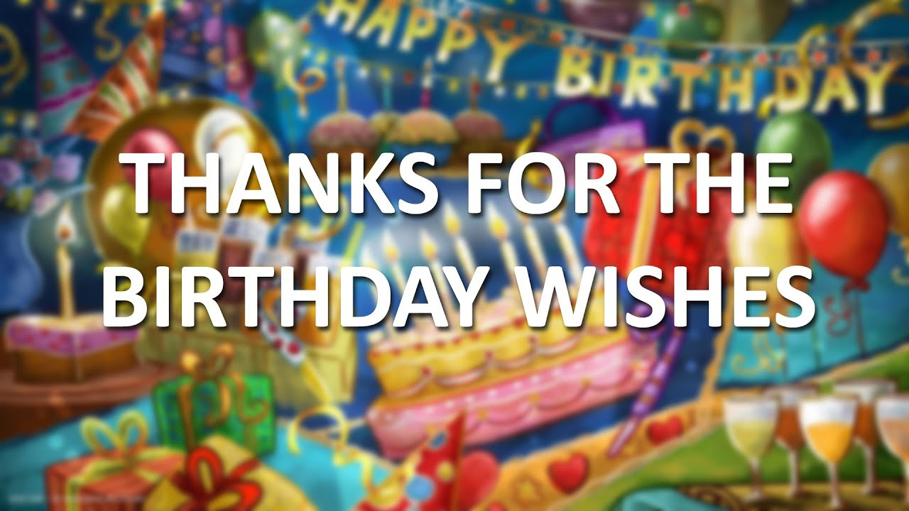 Best ideas about Thanks For Birthday Wishes Images . Save or Pin Thanks for all the birthday wishes Now.