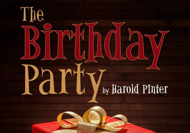 Best ideas about The Birthday Party Harold Pinter . Save or Pin The Birthday Party by Harold Pinter at Cheltenham Everyman Now.