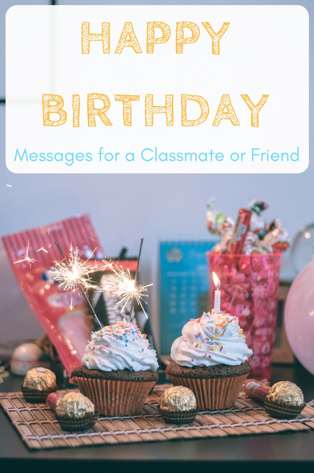 Best ideas about The Birthday Wish . Save or Pin Happy Birthday Wishes for a Classmate School Friend or Now.