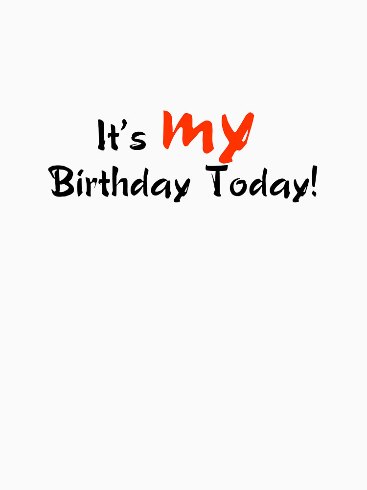 Best ideas about Today Is My Birthday Quote . Save or Pin Today is My Birthday Now.