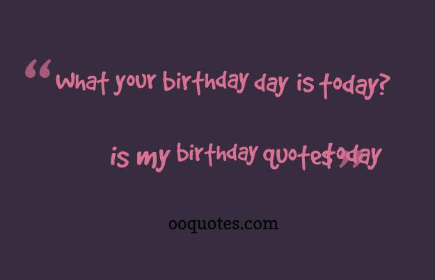 Best ideas about Today Is My Birthday Quote . Save or Pin Today Is My Birthday Quotes QuotesGram Now.