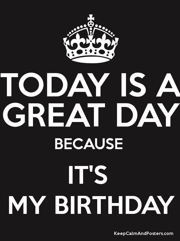 Best ideas about Today Is My Birthday Quotes . Save or Pin 25 best images about Today Is My Birthday on Pinterest Now.