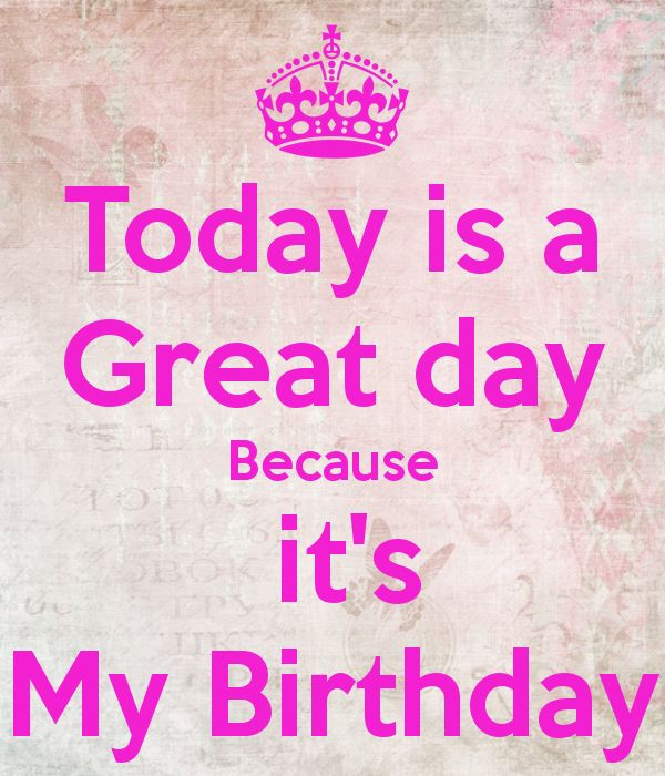 Best ideas about Today Is My Birthday Quotes . Save or Pin 25 best ideas about Today is my birthday on Pinterest Now.
