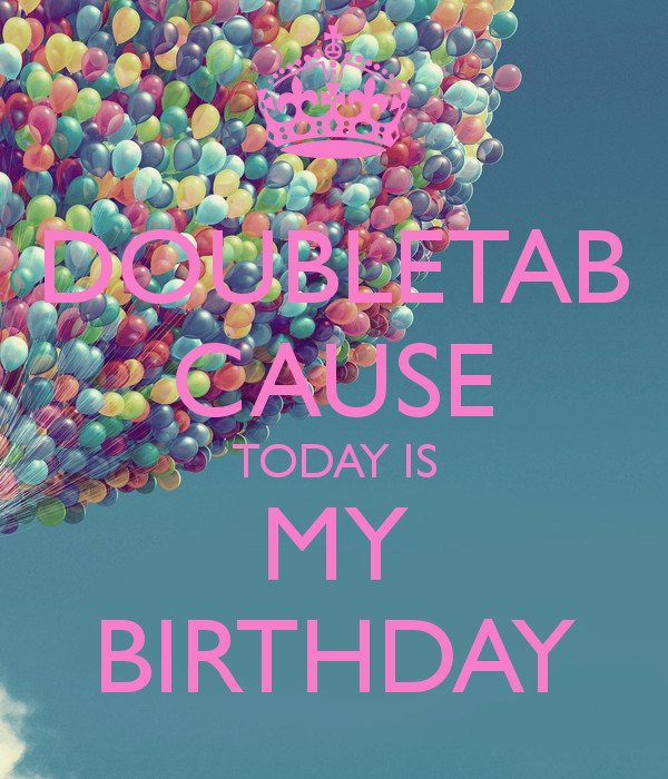Best ideas about Today Is My Birthday Quotes . Save or Pin Today Is My Birthday Quotes QuotesGram Now.
