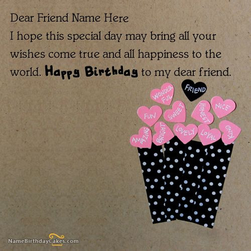 Best ideas about Unique Birthday Wishes For Friends . Save or Pin Write name on Friends Birthday Card Happy Birthday Now.
