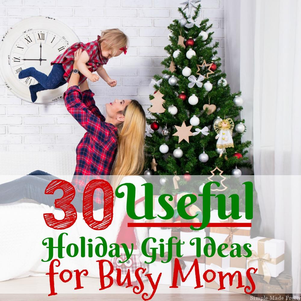 Best ideas about Useful Gift Ideas . Save or Pin 30 Useful Holiday Gift Ideas for Busy Moms Simple Made Now.