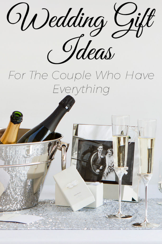 Best ideas about Wedding Gift Ideas Couple Has Everything . Save or Pin 5 Wedding Gift Ideas for the Couple Who Have Everything Now.