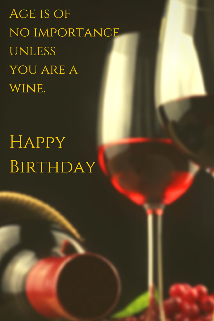Best ideas about Wine Birthday Wishes . Save or Pin The ly 101 Birthday Wishes you Might Need Now.