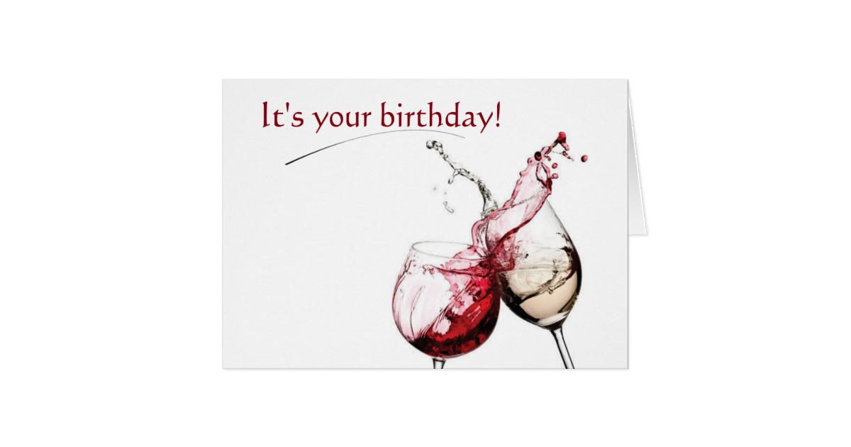 Best ideas about Wine Birthday Wishes . Save or Pin Wine and Birthday Wishes Card Now.