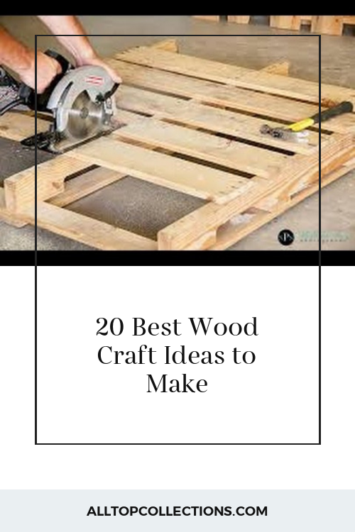 20 Best Wood Craft Ideas To Make Collections Ever
