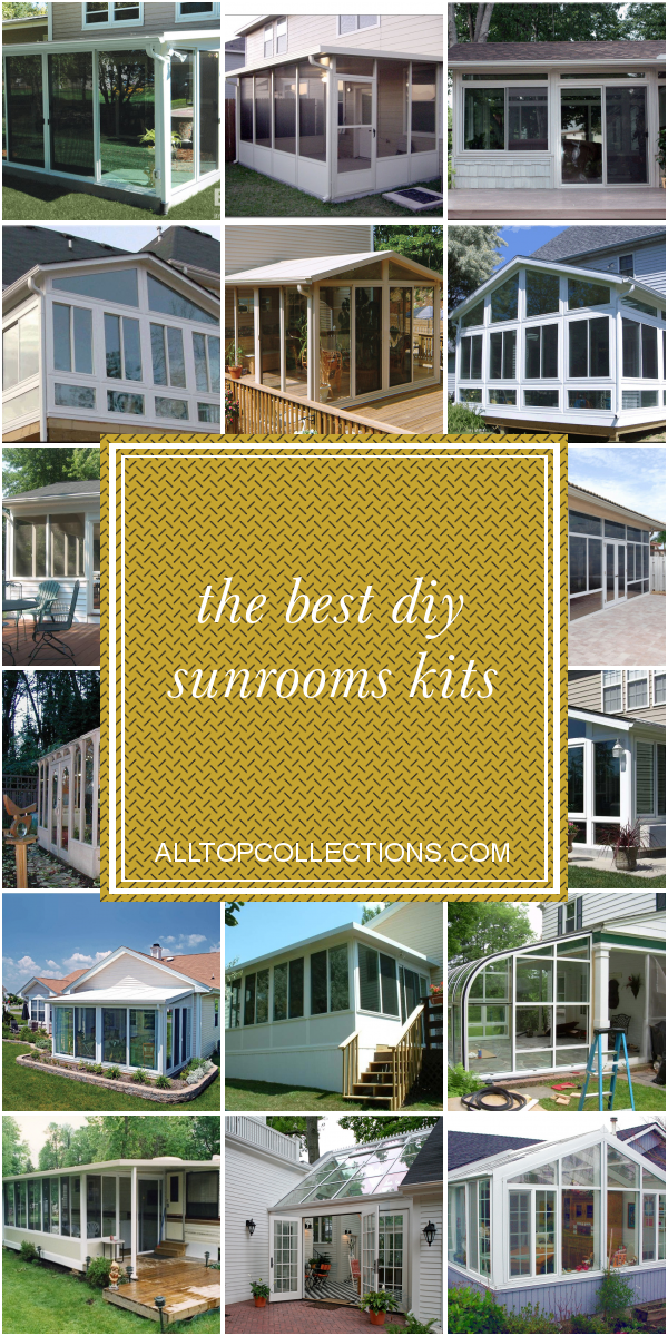 The Best Diy Sunrooms Kits Best Collections Ever Home