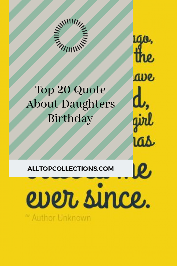 Top 20 Quote About Daughters Birthday - Best Collections ...